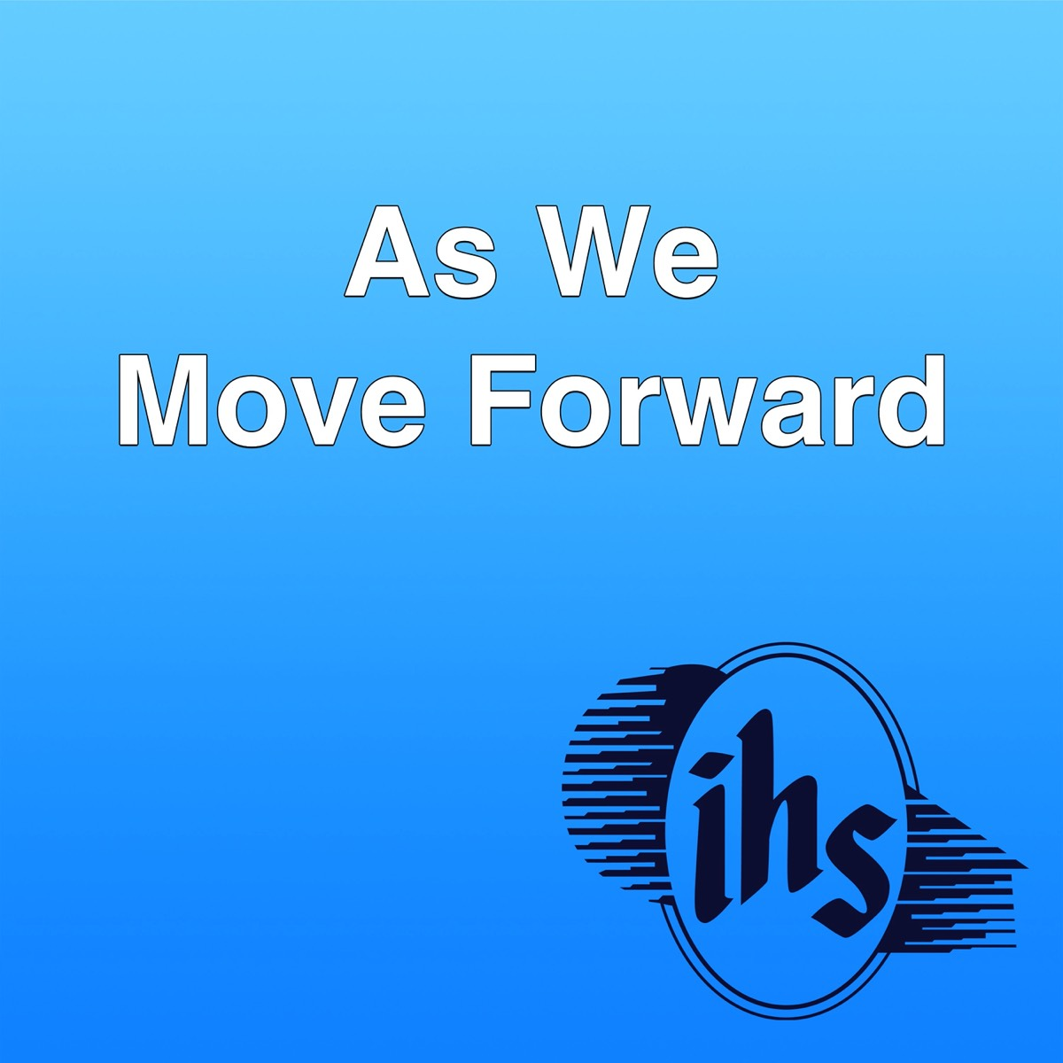 As We Move Forwward